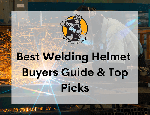 Best Welding Helmet 2020 - Buyers Guide & Top Picks