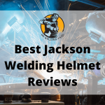 Best Jackson Welding Helmet Reviews 2020 - myweldingyard