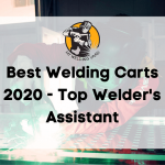 Best Welding Carts 2020 - Which one is more Handy?
