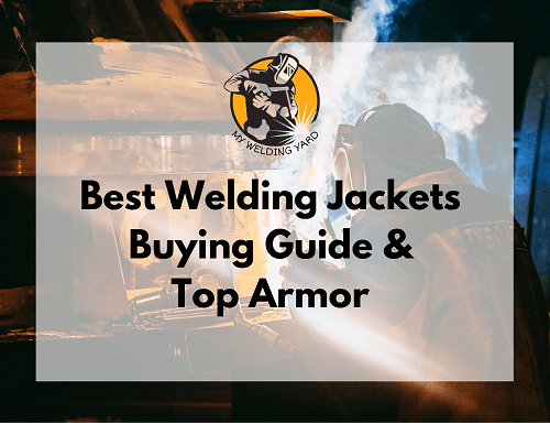 Best Welding Jackets 2020 - Buying Guide & Top Armor