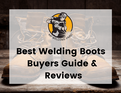 Best Welding Boots 2021 - Buyers Guide & Reviews