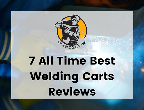 Best Welding Carts 2021 - Which one is more Handier?