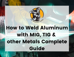 Everything About Welding Aluminum You Need to Know, welding aluminum with steel,copper