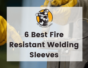 Best Welding Sleeves Leather & Kevlar with Guide 2021
