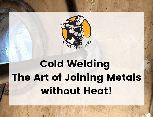 Cold Welding - The Art of Joining Metals without Heat!